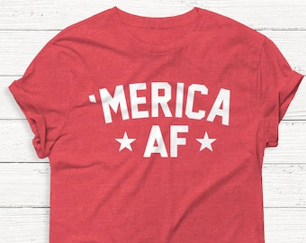 73c4fffd Merica AF Shirt - 4th of July Shirt - USA Shirt - America - Independence -  Patriotic - Graphic Tee - Summer - American Flag - Funny
