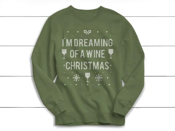I'm Dreaming of a Wine Christmas, Ugly Christmas Sweater, Santa, Christmas Shirt, Women's Christmas Sweater, Christmas