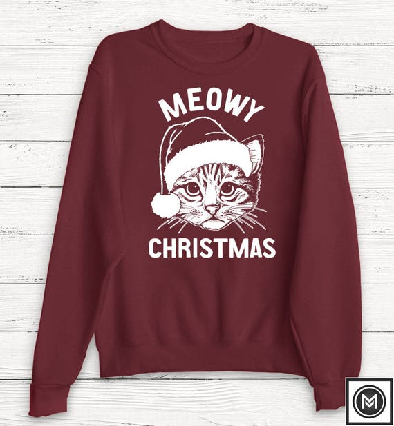 Meowy Christmas Sweatshirt, Christmas Sweater, Funny Christmas Sweater, Cats, Pets, Santa, Women's Christmas Sweater, Ugly Christmas Sweater