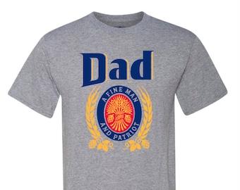 Fathers Day Gift, Funny Dad Shirts, Beer Shirt, Miller Lite Shirt, Dad a Fine Man and Patriot, Beer Logo Shirt, Dad Puns Shirt, Beer Pun Shi