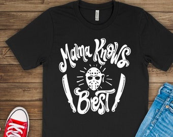 Mom Halloween Shirt, Mama Knows Best Halloween Shirt, Halloween Shirts for Moms, Friday the 13 Shirt, Jason Mask Shirt, Mother Knows Best,