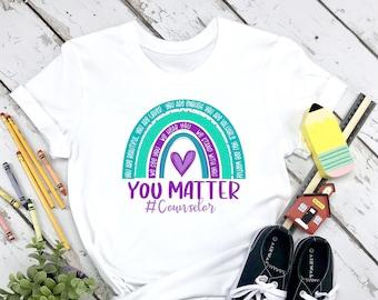 School Counselor Shirt, Shirt for Counselors, School Counselor Gift,  First Day of School Shirt, You Matter Shirt, Counselor You Matter Shir