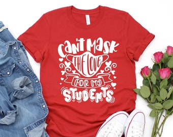 Teacher Valentine Shirts, Valentine Teacher Shirt, Can't Mask the Love for My Students Shirt, Virtual Teacher Valentine Shirt, Teacher Quara