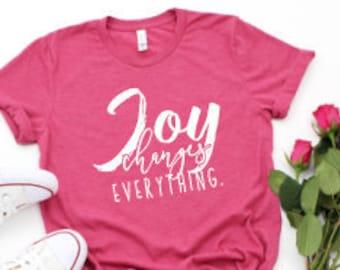 Mom shirts | Motherhood Shirt | Christian Shirt | Mothers Day Gift | Gifts for Mom | Joy Changes Everything | Choose Joy | Bible Verse Shirt