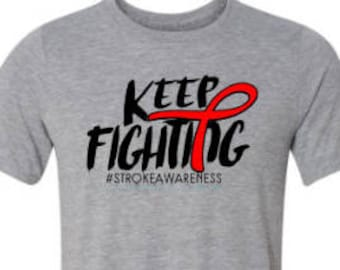 Stroke Awareness Shirt | Red Ribbon Shirt| Keep Fighting | Stroke Recovery Shirt | Awareness Ribbon Shirt | Stroke Survivor