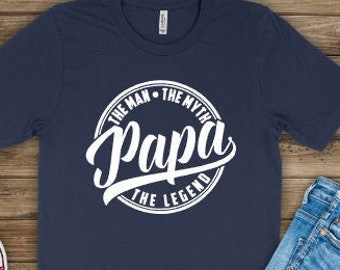 Fathers Day shirts | Papa Shirt | Grandpa Shirt | Papa the Man the Myth the Legend | Funny Papa Shirts | Legendary Papa shirt | Gifts for Pa