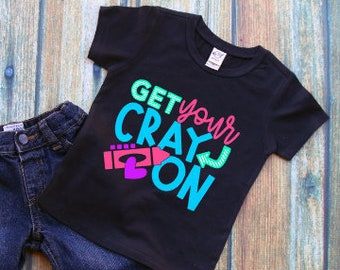 Back to School Shirt | Girls Back to School Shirt | First Day of School l Shirt for Girls | Get Your Cray On Shirt | Cray Cray Girls Shirt