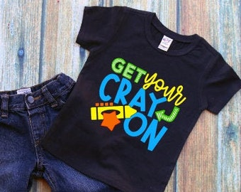 Back to School Shirt | Boys Back to School Shirt | First Day of School l Get Your Cray On | Cray Cray School Shirt | Boys Crayon Shirt