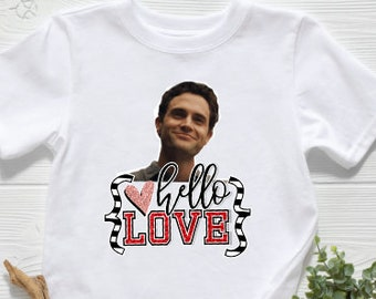 You Valentine Shirt | Womens Valentine Shirts | Kids Valentine Shirt |  Hello Love Shirt | Joe Goldberg Valentine Shirt | Joe from You