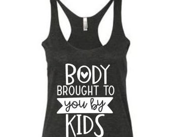 Womens Tank Top | Funny Workout Tank | Mom Life Shirt | Body by Kids | Tank Top | Racer back tank | Gym Humor | Funny Mom Shirt |
