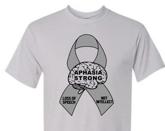 Aphasia Awareness Shirt | Aphasia Shirt | Loss of Speech Not Intellect | Aphasia Strong | Grey Ribbon Shirt | Wear Grey for Aphasia