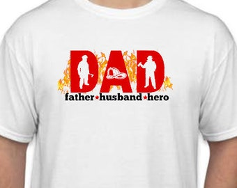 Fathers Day Gift  | Dad Shirts | Fireman Dad Shirt | Father Husband Hero Shirt | Firefighter Dad Shirt| Fathers Day Shirt | Fire fighter dad