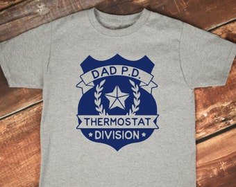 Fathers Day Gift  | Funny Dad Shirts | Thermostat Patrol | Funny Fathers Day Gifts | Dad PD Thermostat Division | Police Dad Shirt | Father