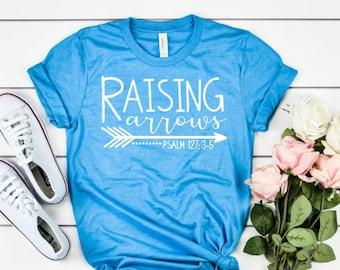 Mothers Day Gift | Raising Arrows Shirt | Mama Shirt | Gifts for Mom | Christian Mom Shirt | Christian Mama Shirt | Psalm 127 Shirt | Jesus