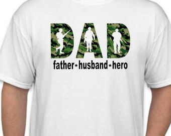 Fathers Day Gift  | Dad Shirts | American Soldier Dad Shirt | Father Husband Hero Shirt | Military Dad Shirt | Army Dad Shirt | Veteran Dad
