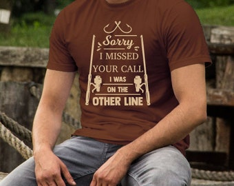 Fathers Day shirts | Fishing Shirt | Sorry I Missed Your Call I Was on the Other Line | Funny Fishing Shirt | Mens Fishing Shirt | Gifts for