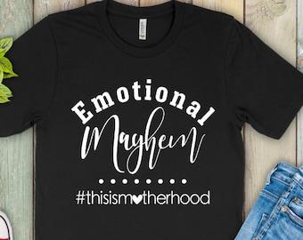 Mom shirts | Motherhood Shirt | Mom Life Shirt | Mothers Day Gift | Gifts for Mom | Emotional Mayhem | This is Motherhood | Mama Shirt