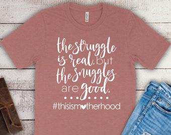 Mom shirts | Motherhood Shirt | Mom Life Shirt | Mothers Day Gift | Gifts for Mom | The Snuggle is Real | This is Motherhood | Mama Shirt