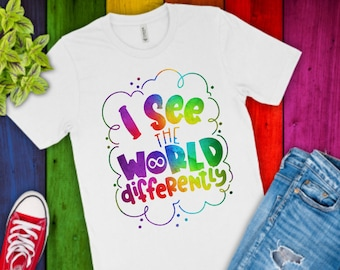 Autism Awareness Shirt | Neurodiversity Shirt | I See the World Differently Shirt | Infinity Autism Shirt | Rainbow Neurodiversity Shirt