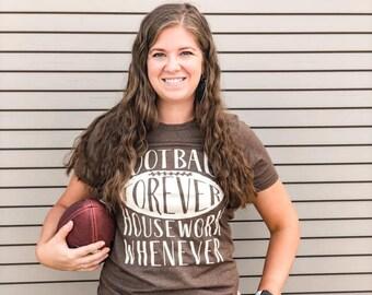 Football shirts, Football Shirts for Women, Football Season Shirt, Football Forever Housework Whenever, Funny Football Shirts, Womens Footba