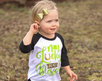 St. Patrick's Day Shirt | Kids St. Patrick's Shirt | Not Lucky Just Blessed | Shamrock Shirt | 4 Leaf Clover Shirt | St. Paddy | St. Patty