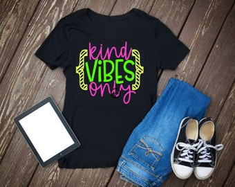 Kind Vibes Only | Kindness Shirt | Be Kind Shirt | Kindness Matters Shirt | Motivational Shirt | Positivity Shirt | Womens Shirt | Girls Shi