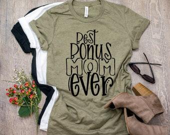 Mom shirts | Bonus Mom Shirt | Step Mom Life Shirt | Mothers Day Gift | Gifts for Mom | Best Bonus Mom Ever | Blended Family Shirt | Step Mo