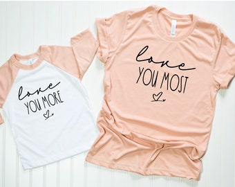 Mommy and Me Shirts, Matching Shirts, Love You More Love You Most Shirts, Mommy and Me Valentine Shirts, Mothers Day Gift, Mama and Mini Shi
