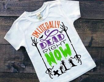 Kids Halloween Shirt | Boys Halloween Shirt | Girls Halloween Shirt | I'm Literally Dead Right Now | Zombie Shirt | Funny Halloween Shirt