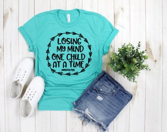 Mothers Day Gift | Losing My Mind One Child at a Time | Mama Shirt | Gifts for Mom | Funny Mom Shirt | Mom Life Shirt | Funny Mama Shirts