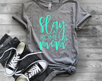 Funny Mom shirts | Motherhood Shirt | Mom Life Shirt | Mothers Day Gift | Gifts for Mom | Slay at Home Mom | Stay at Home Mom | Mom Boss