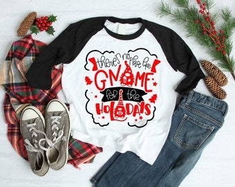 Women's Christmas Shirt | Kids Christmas Shirt | No Place Like Gnome for the Holidays | Funny Christmas Shirt | Christmas Shirts for Kids