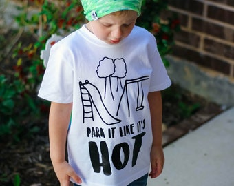 Kids Shirt | Children's Play Shirt | Park it Like its Hot Shirt | Funny Kids Shirt | Park it Like it's Hot | Playground Shirt | On the Playg