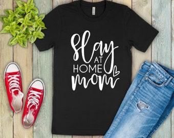 Mom shirts | Motherhood Shirt | Mom Life Shirt | Mothers Day Gift | Gifts for Mom | Slay at Home Mom | Stay at Home Mom | Mom Boss Shirt