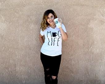 Womens Tee | Rae Dunn Inspired | Mug Life | Mug Life Shirt | Mug Shirt | Coffee Shirt
