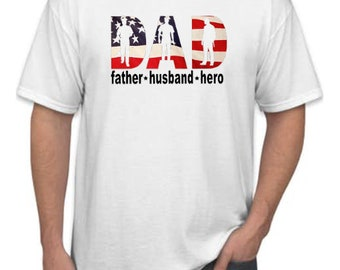 Fathers Day Gift  | Dad Shirts | American Flag Dad Shirt | Father Husband Hero Shirt | Military Dad Shirt | Fathers Day Shirt | USA Dad Shir