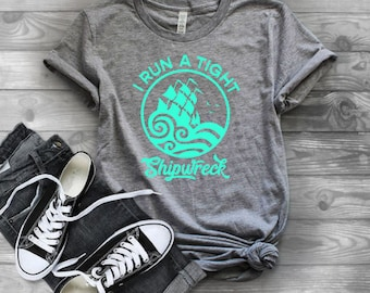 Funny Mom shirts | Motherhood Shirt | Mom Life Shirt | Mothers Day Gift | Gifts for Mom | I Run a Tight Shipwreck  | Mama Shirt | Shipwreck