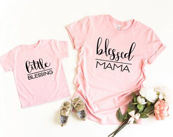 Mommy and Me Shirts | Matching Shirts | Blessed Mama | Little Blessing | Mother Daughter Matching Shirts | Blessed Mama and Little Blessing