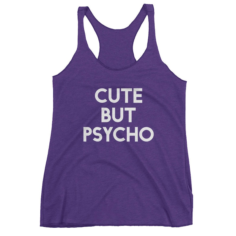 9e120e787e9c Cute But Psycho Tank Top Funny Sarcastic Lady Gift for Her