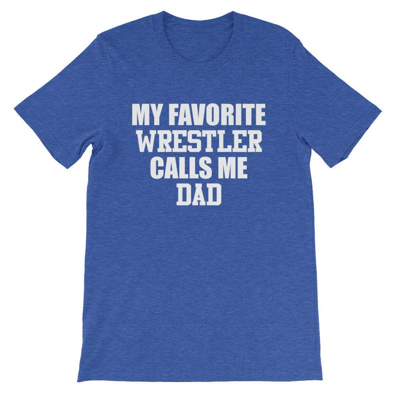 f2ce79a75 My Favorite Wrestler Calls Me Dad Wrestling Dad Tee Shirt Top | Etsy