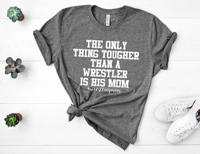 0bc169738 The Only Thing Tougher Than A Wrestler Is His Mom Wrestling | Etsy