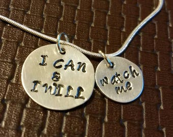I Can & I Will - Watch Me - Hand Stamped Aluminum Pendant or Cuff Bracelet - Necklace/Keychain - Mantra - Unique - Positive - Fun - Jewelry