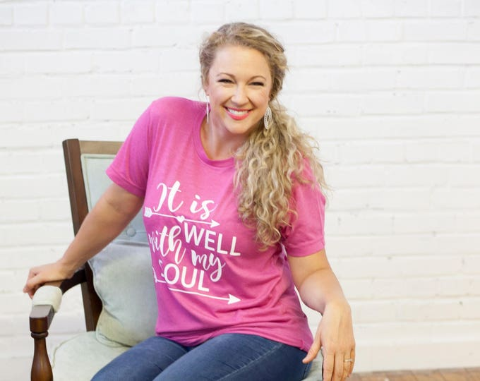 Womens It Is Well With My Soul Inspirational Tee