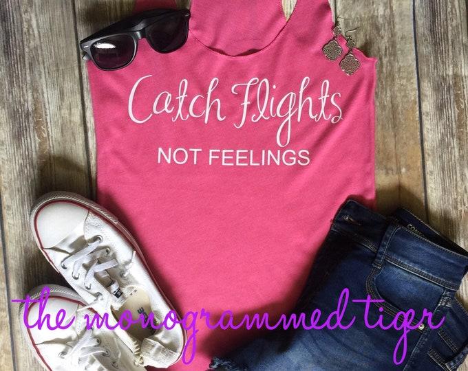 Catch Flights. Not feelings