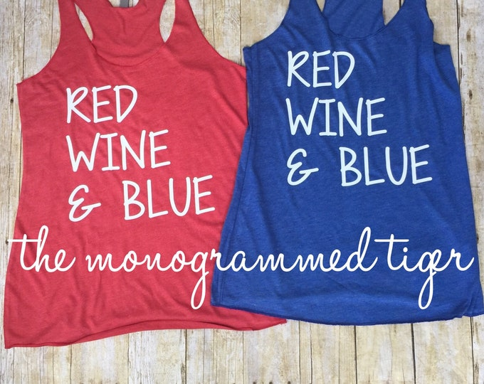 Red, Wine and Blue. Wine shirt. Cute wine july 4th shirt