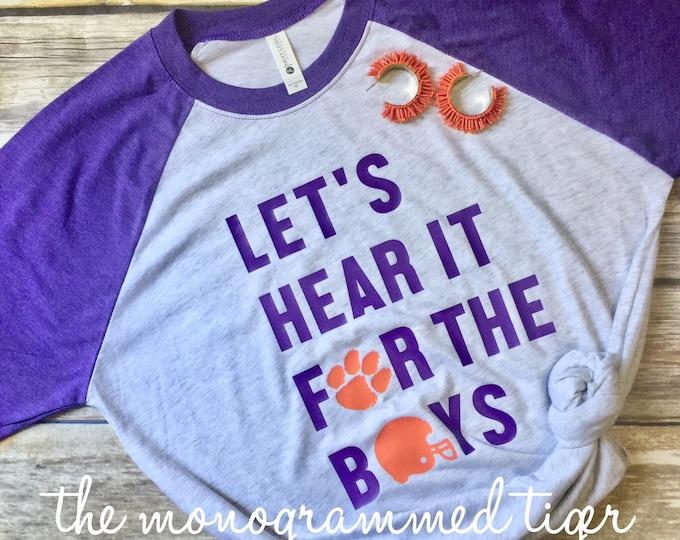 Lets hear it for the boys Raglan Shirt, Clemson football, Clemson baseball