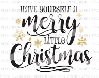 Have Yourself A Merry Little Christmas SVG, Holiday SVG, Christmas svg, Clip art, Coffee Mug SVG, Cricut svg, Silhouette svg, Cutting Files
