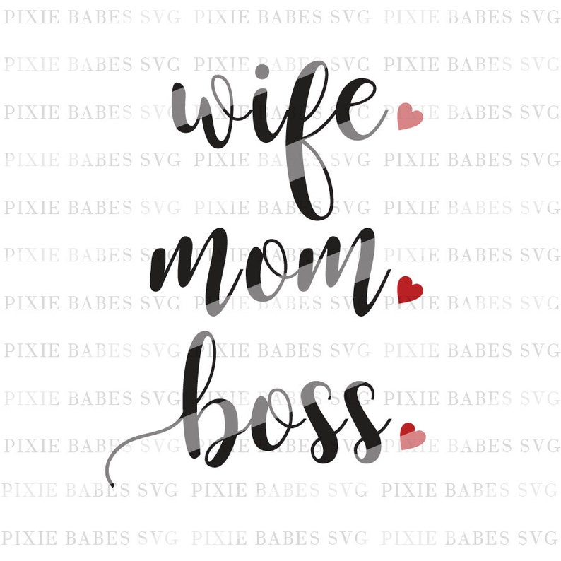 Wife Mom Boss Svg Wife Svg Bosslady Svg Mom Life Svg Wife Life Svg Svg Files Cuttables Cricut Svg Silhouette Svg Cutting Files