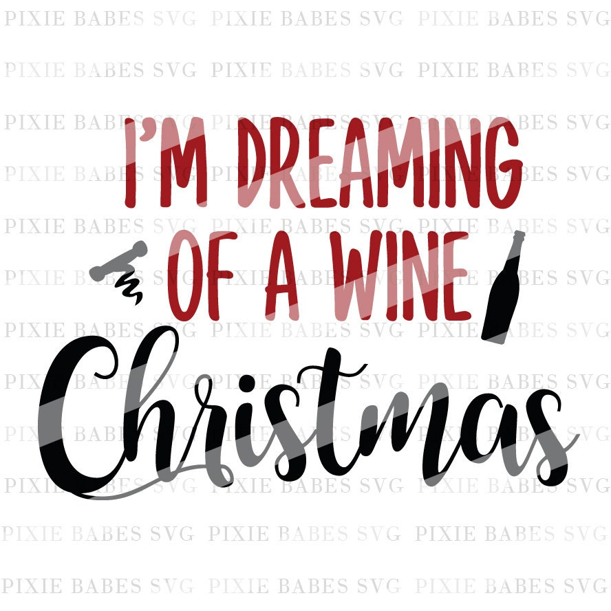 I\'m Dreaming Of A Wine Christmas SVG Wine svg Wine | Etsy