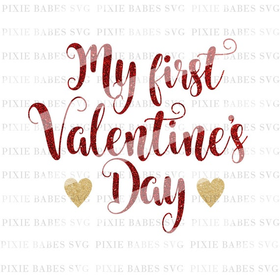 My First Valentine S Svg Valentine S Day Svg 1st Etsy